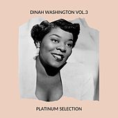 Dinah Washington Vol.3 - Platinum Selection by Dinah Washington