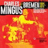 At Bremen 1964 & 1975 von Charles Mingus