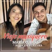 Viejo Musiquero by María Cuevas