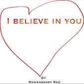 I Believe In You de Rowanberry Red