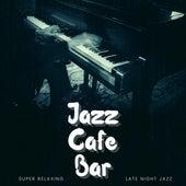 Super Relaxing Late Night Jazz de Jazz Café Bar