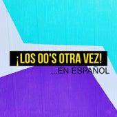 ¡Los 00's Otra Vez! ...en Español de Various Artists