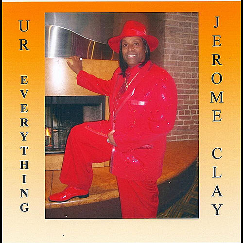 U R Everything by Jerome Clay