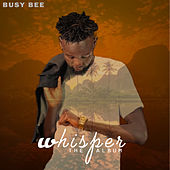 Whisper by Busy Bee