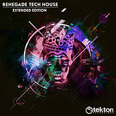 Renegade Tech House, Vol. 7 (Extended Edition) by Various Artists