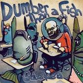 Dumber Than a Fish de Gabe Kea