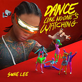 Dance Like No One's Watching by Swae Lee