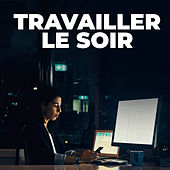 Travailler le soir de Various Artists