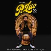 Mixtape 2 Pregador Luo - 30 anos (Apocalipse 16 . 7 Taças / Remix) de Pregador Luo