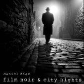 Film Noir & City Nights by Daniel Diaz