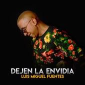 Dejen la Envidia de Luis Miguel Fuentes