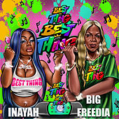 Best Thing (Bounce Mix) [feat. Big Freedia] by Inayah