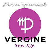 Musica New Age Ispirante: Vergine by Various Artists