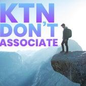 Don't Associate by Ktn