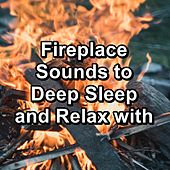 Fireplace Sounds to Deep Sleep and Relax with by Christmas Music