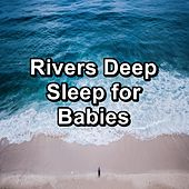 Rivers Deep Sleep for Babies von Alpha Waves