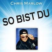 So bist Du by Chris Marlow