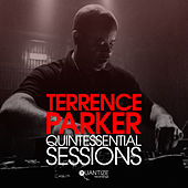 Terrence Parker Quintessential Sessions - Compiled & Mixed By Terrence Parker by Various Artists