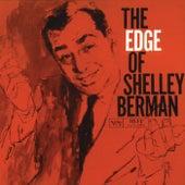 The Edge Of Shelley Berman by Shelley Berman