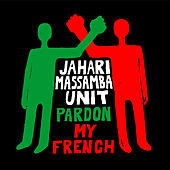 Pardon My French van The Jahari Massamba Unit