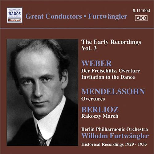 Weber, C.M. Von: Freischutz (Der) (Excerpts) / Mendelssohn, F.: Midsummer Night's Dream (Excerpts) (Furtwangler, Early Recordings, Vol. 3) (1929-1935) by Various Artists