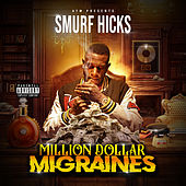 Million Dollar Migraines by Smurf Hicks