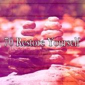 70 Restore Yourself von Entspannungsmusik