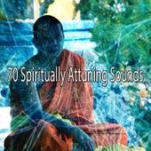 70 Spiritually Attuning Sounds von Entspannungsmusik