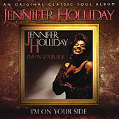 I'm On Your Side by Jennifer Holliday