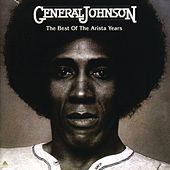 The Best Of The Arista Years by General Johnson