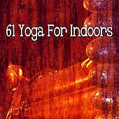 61 Yoga for Indoors von Massage Therapy Music