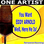 You Want EDDY ARNOLD Well, Here He Is! by Eddy Arnold