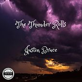 The Thunder Rolls by Justin Bruce