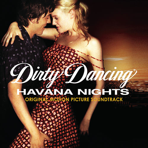 Dirty Dancing: Havana Nights (Soundtrack) by Various Artists