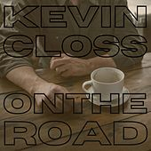 On the Road by Kevin Closs