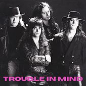 Trouble in Mind by Trouble In Mind