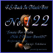 Bach In Musical Box 122 / Sonata For Violin No4 C Minor Bwv1017 by Shinji Ishihara