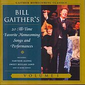 Gaither Homecoming Classics, Vol. 1 by Bill & Gloria Gaither