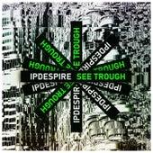 See Through de Ipdespire