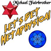 Let's Get Metaphysical (Maxi-Single) by Michael Fairbrother