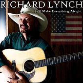 He'll Make Everything Alright by Richard Lynch