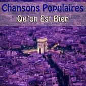 Chansons Populaires - Qu'on Est Bien by Various Artists