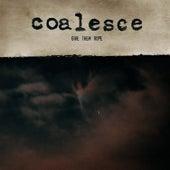 Give Them Rope - Reissue von Coalesce