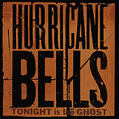 Tonight Is The Ghost (Deluxe Edition) by Hurricane Bells