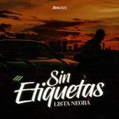 Sin Etiquetas by Lista Negra