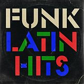 Funk: Latin Hits by Various Artists