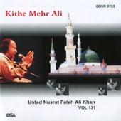 Kithe Mehr Ali, Vol. 131 by Nusrat Fateh Ali Khan
