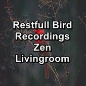 Restfull Bird Recordings Zen Livingroom von Yoga Tribe