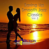 Saxing Up Smooth Jazz Classics, Vol. 2 by Saxtribution
