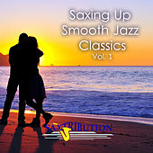 Saxing Up Smooth Jazz Classics, Vol. 1 by Saxtribution